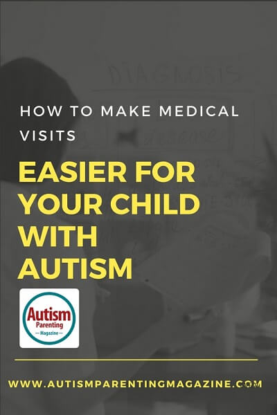 How to Make Medical Visits Easier for Your Child with Autism https://www.autismparentingmagazine.com/how-to-make-medical-visits-easier-for-your-child-with-autism