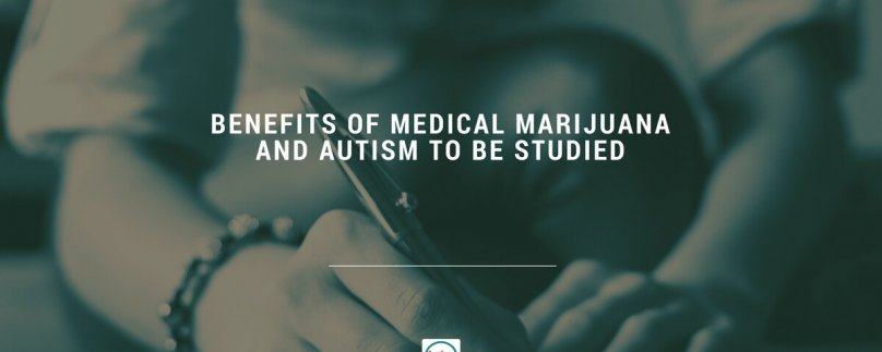 Benefits of Medical Marijuana and Autism to Be Studied