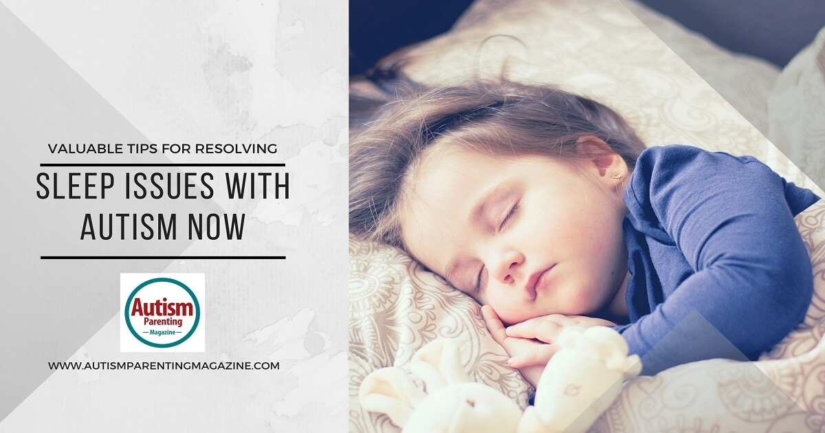 Valuable Tips for Resolving Sleep Issues with Autism Now https://www.autismparentingmagazine.com/valuable-tips-for-resolving-sleep-issues-with-autism