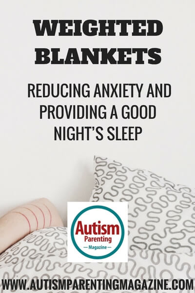 Weighted Blankets: Reducing Anxiety and Providing a Good Night's Sleep https://www.autismparentingmagazine.com/weighted-blankets-autism/