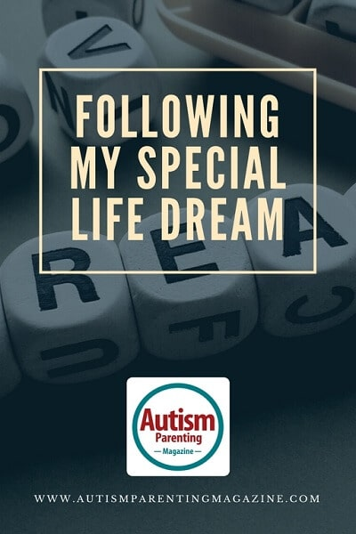 Following My Special Life Dream http://www.autismparentingmagazine.com/following-my-special-life-dream/