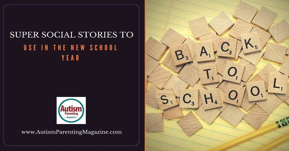 Super Social Stories to Use in the New School Year https://www.autismparentingmagazine.com/social-stories-for-autism/
