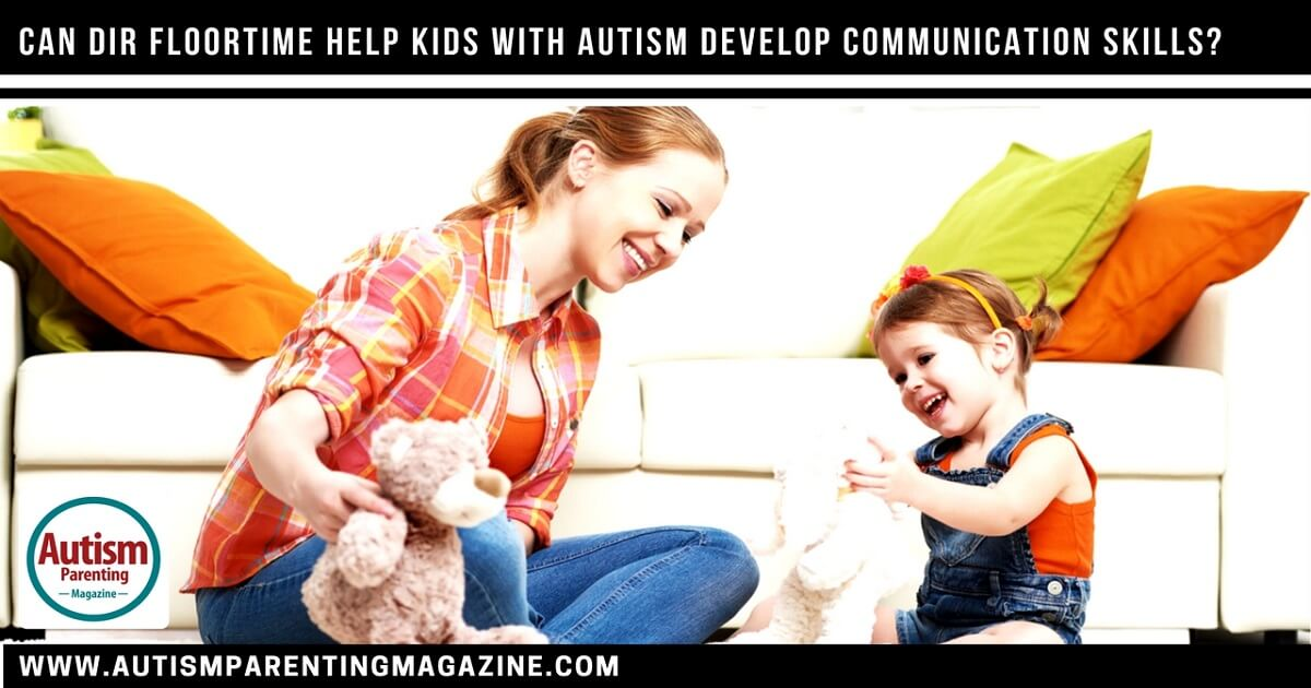 Can DIR Floortime Help Kids With Autism Develop Communication Skills? http://www.autismparentingmagazine.com/floortime-therapy/