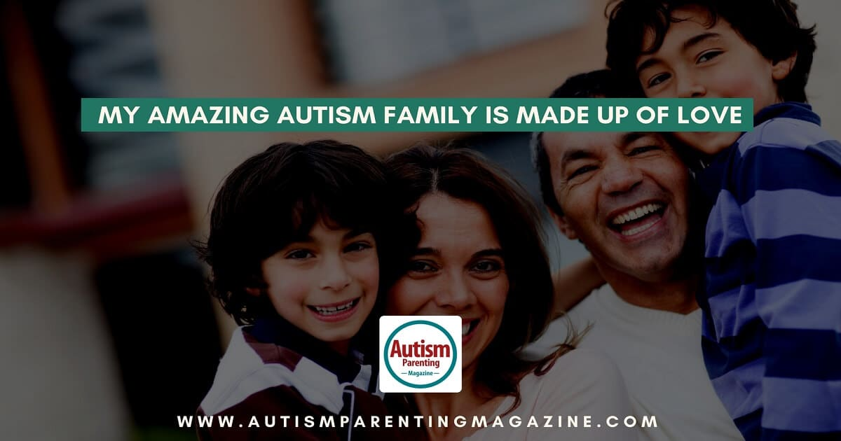 My Amazing Autism Family is Made Up of Love https://www.autismparentingmagazine.com/autism-family-love/