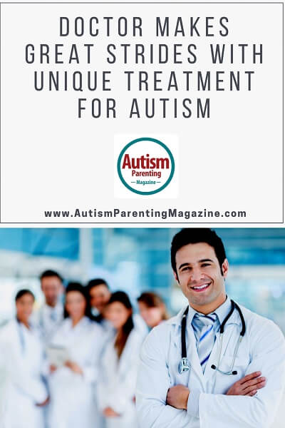 Doctor Makes Great Strides with Unique Treatment for Autism http://www.autismparentingmagazine.com/unique-treatment-autism/