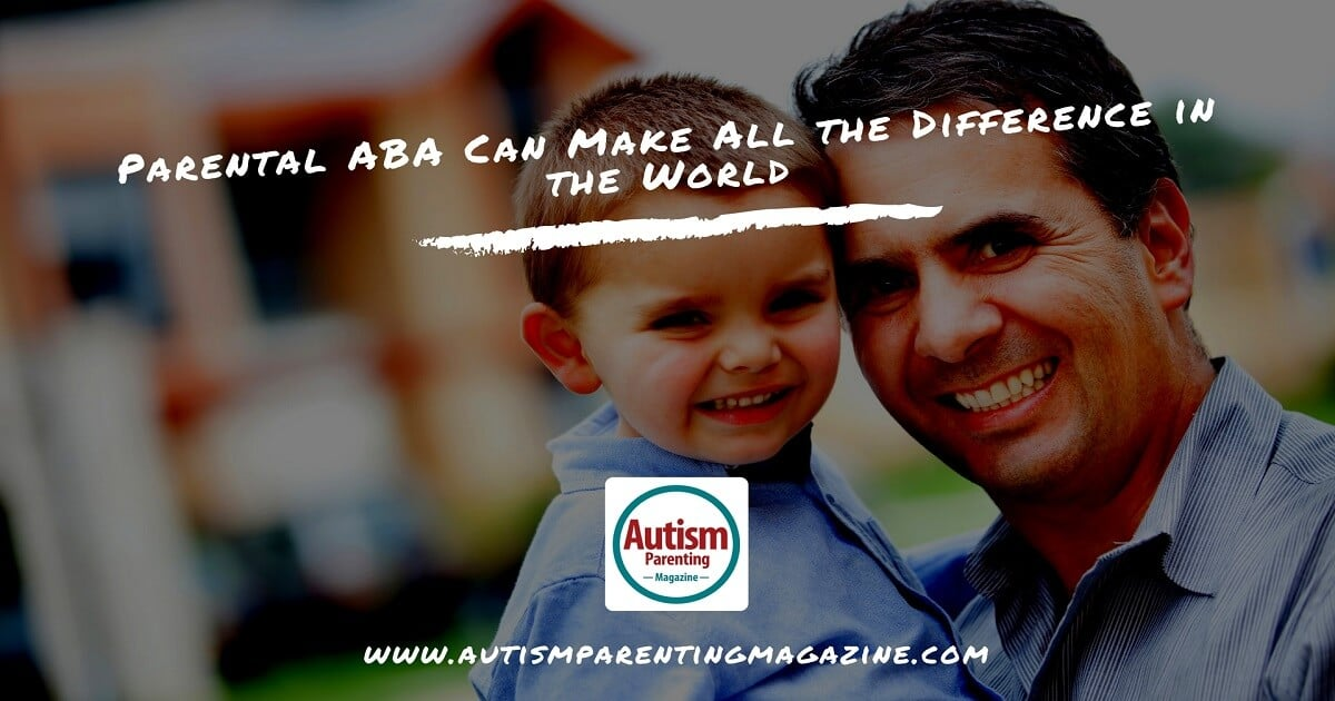 Parental ABA Can Make All the Difference in the World http://www.autismparentingmagazine.com/parental-aba-autism/