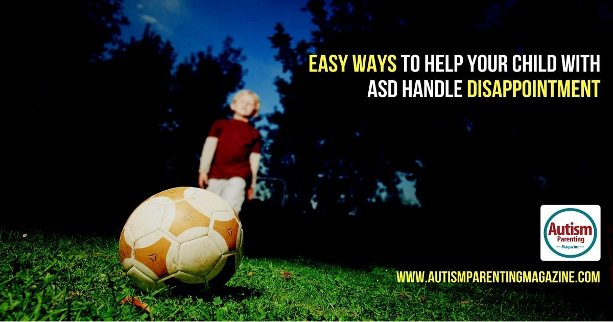Easy Ways to Help your Child with ASD Handle Disappointment https://www.autismparentingmagazine.com/easy-ways-to-handle-asd-disappointment