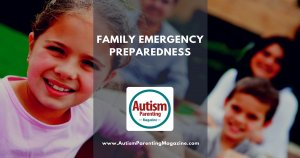 Family Emergency Preparedness with Special Needs https://www.autismparentingmagazine.com/family-emergency-preparedness-autism