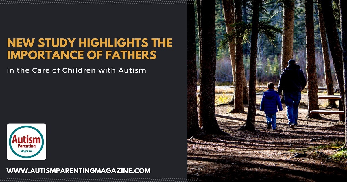 New Study Highlights the Importance of Fathers in the Care of Children with Autism https://www.autismparentingmagazine.com/importance-fathers-care-children-with-autism