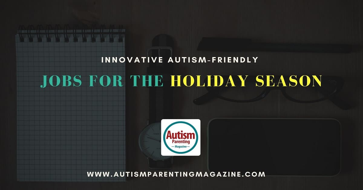 Innovative Autism-Friendly Jobs for the Holiday Season https://www.autismparentingmagazine.com/holiday-season-autism-friendly-jobs