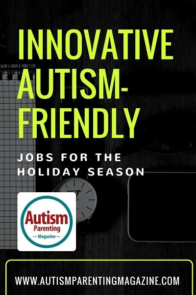 Innovative Autism-Friendly Jobs for the Holiday Season http://www.autismparentingmagazine.com/holiday-season-autism-friendly-jobs