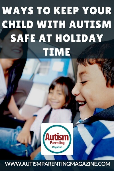 Ways to Keep Your Child with Autism Safe at Holiday Time http://www.autismparentingmagazine.com/keep-autism-child-safe-on-holidays