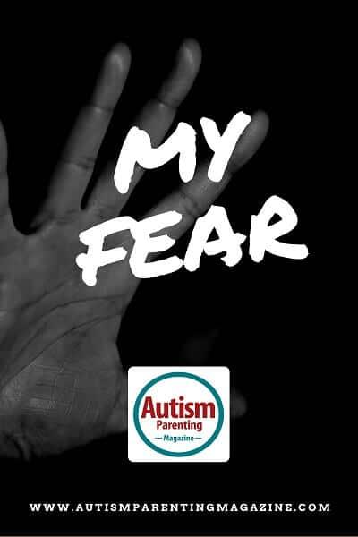 My Fear http://www.autismparentingmagazine.com/my-fear/
