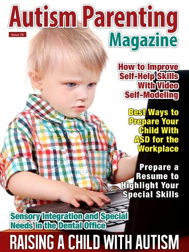 Autism Parenting Magazine Issue 76 - Raising A Child with Autism https://www.autismparentingmagazine.com/issue-76-raising-child-with-autism