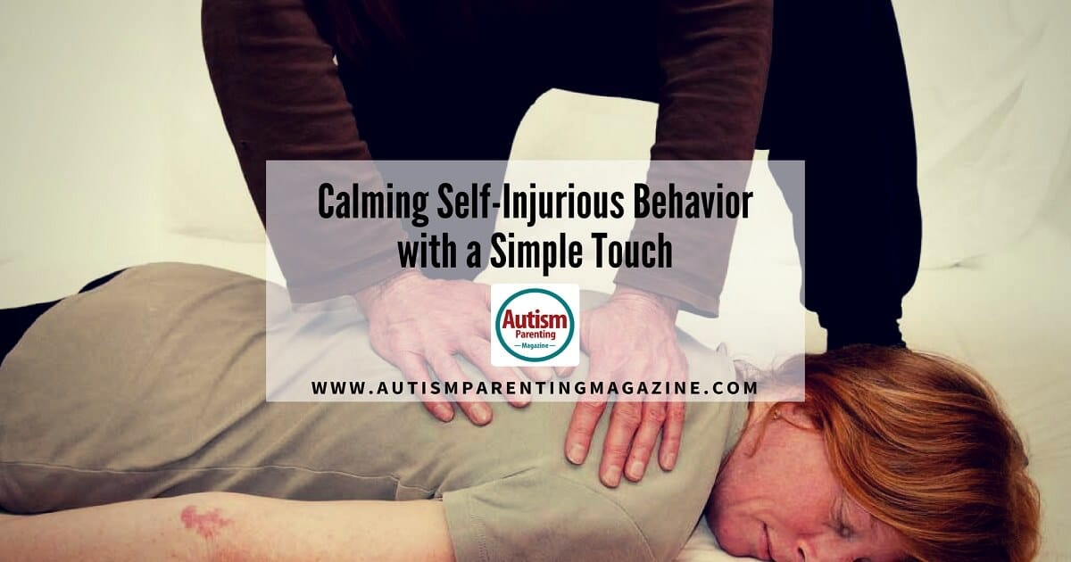 Calming Self-Injurious Behavior with a Simple Touch http://www.autismparentingmagazine.com/calming-self-injurious-behavior-autism