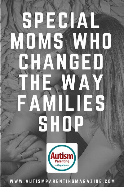Special Moms Who Changed the Way Families Shop http://www.autismparentingmagazine.com/special-moms-changed-way-families-shop