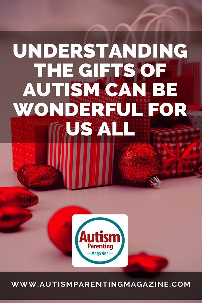 Understanding the Gifts of Autism Can Be Wonderful for Us All http://www.autismparentingmagazine.com/understanding-wonderful-gifts-of-autism
