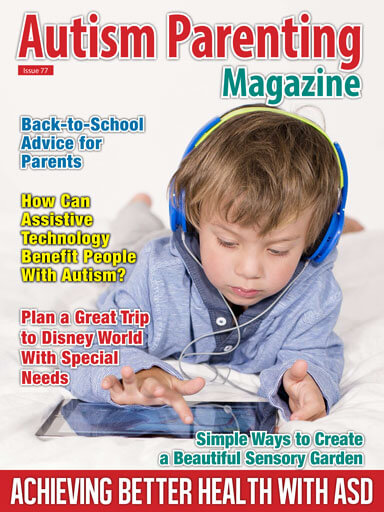 Issue 77 - Achieving Better Health with ASD http://www.autismparentingmagazine.com/issue-77-achieving-better-health-with-asd