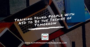 Training Young People With ASD to Be the Techies of Tomorrow https://www.autismparentingmagazine.com/training-young-people-with-asd-to-be-the-techies-of-tomorrow