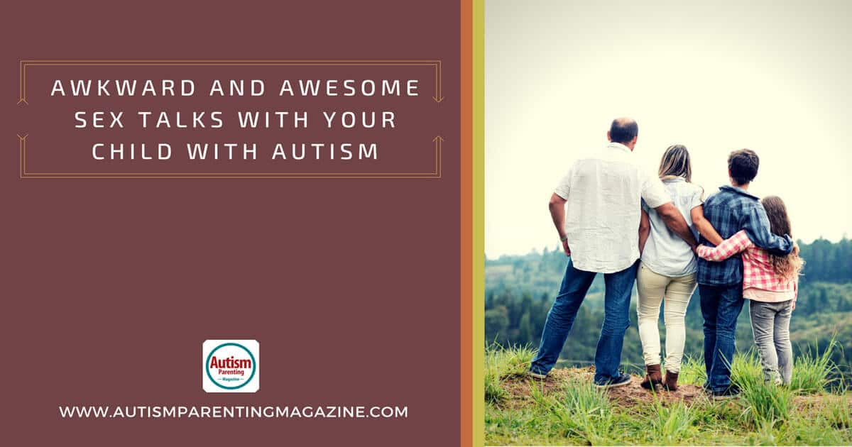 Awkward and Awesome Sex Talks with Your Child with Autism http://www.autismparentingmagazine.com/awkward-and-awesome-autism-sex-talks