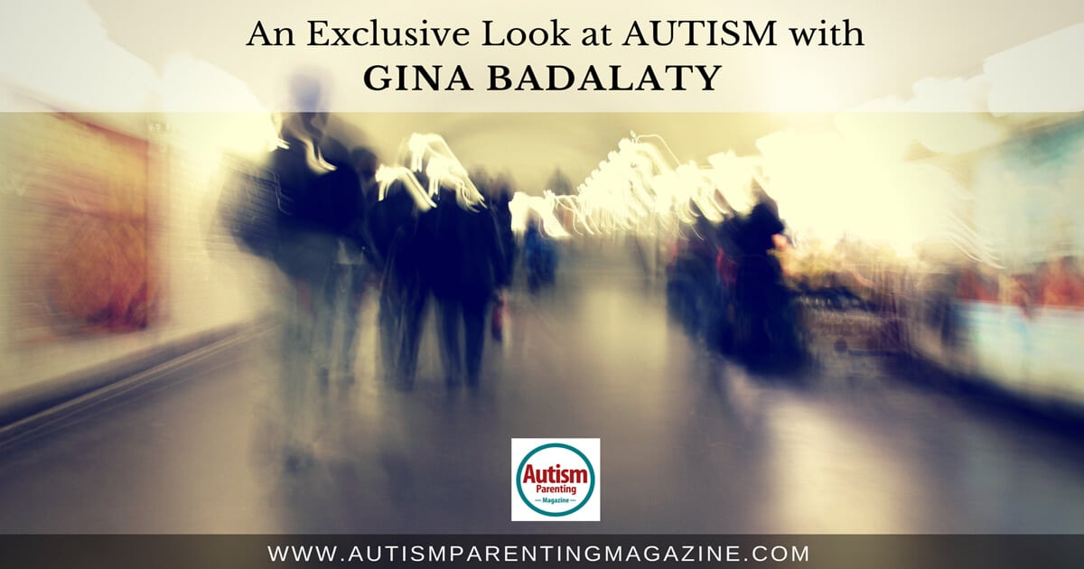 An Exclusive Look at AUTISM with Gina Badalaty https://www.autismparentingmagazine.com/different-side-of-autism/
