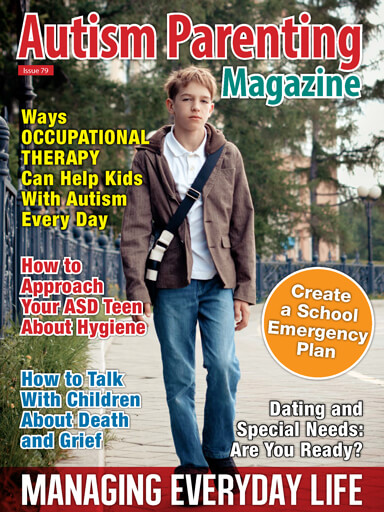Issue 79 - Managing Everyday Life https://www.autismparentingmagazine.com/issue-79-managing-every-day-life/