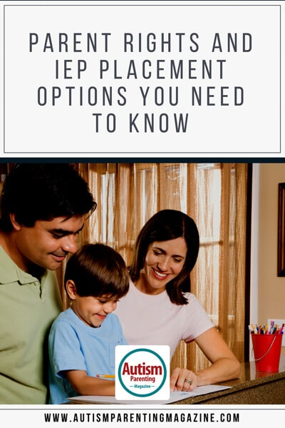 Parent Rights and IEP Placement Options You Need to Know http://www.autismparentingmagazine.com/iep-placement-you-need-to-know/