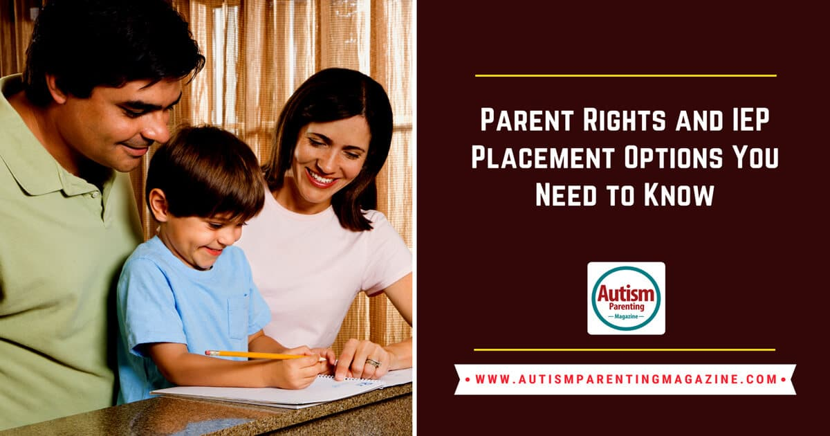 Parent Rights and IEP Placement Options You Need to Know https://www.autismparentingmagazine.com/iep-placement-you-need-to-know/