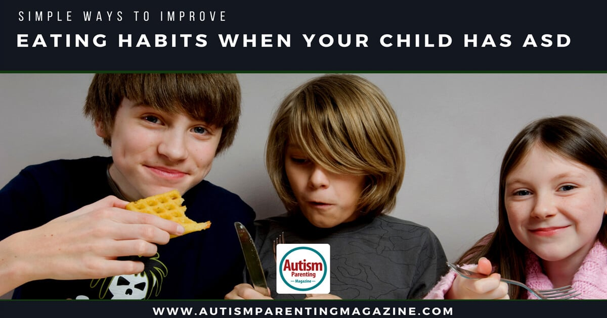 Simple Ways To Improve Eating Habits When Your Child has ASD http://www.autismparentingmagazine.com/ways-improving-autism-eating-habits/