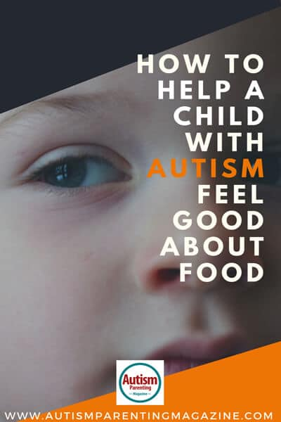 How to Help a Child with Autism Feel Good About Food https://www.autismparentingmagazine.com/autism-feel-good-about-food/