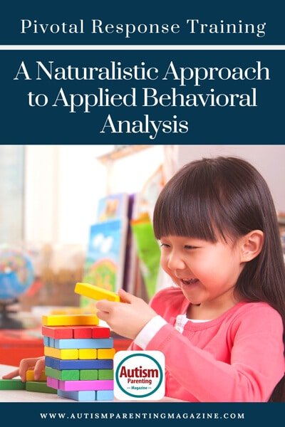 Pivotal Response Training: A Naturalistic Approach to Applied Behavioral Analysis https://www.autismparentingmagazine.com/what-is-pivotal-response-training/
