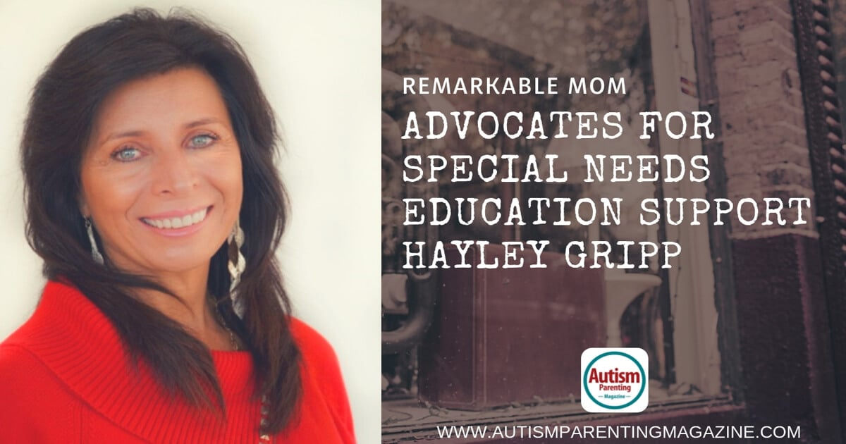 Remarkable Mom Advocates for Special Needs Education Support Hayley Gripp https://www.autismparentingmagazine.com/advocates-for-special-needs-education/