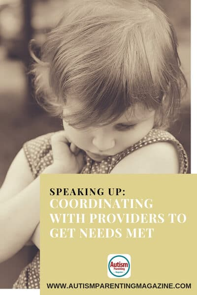 Speaking Up: Coordinating With Providers to Get Needs Met https://www.autismparentingmagazine.com/coordinating-with-providers-for-needs/