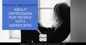 What You Need to Know About Depression for People With Asperger's https://www.autismparentingmagazine.com/depression-for-people-with-aspergers/