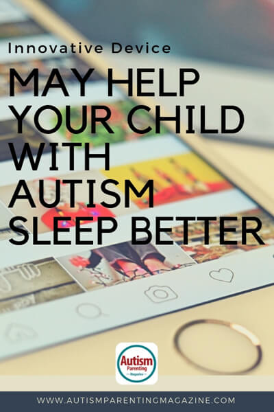 Innovative Device May Help Your Child With Autism Sleep Better https://www.autismparentingmagazine.com/devices-that-helps-autism-sleep-better/