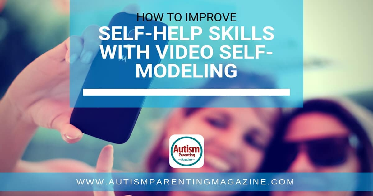 How to Improve Self-Help Skills With Video Self-Modeling https://www.autismparentingmagazine.com/improving-skills-with-self-modeling/