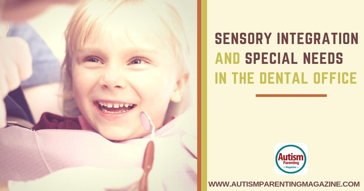 Sensory Integration and Special Needs in the Dental Office https://www.autismparentingmagazine.com/sensory-integration-in-dental-office/