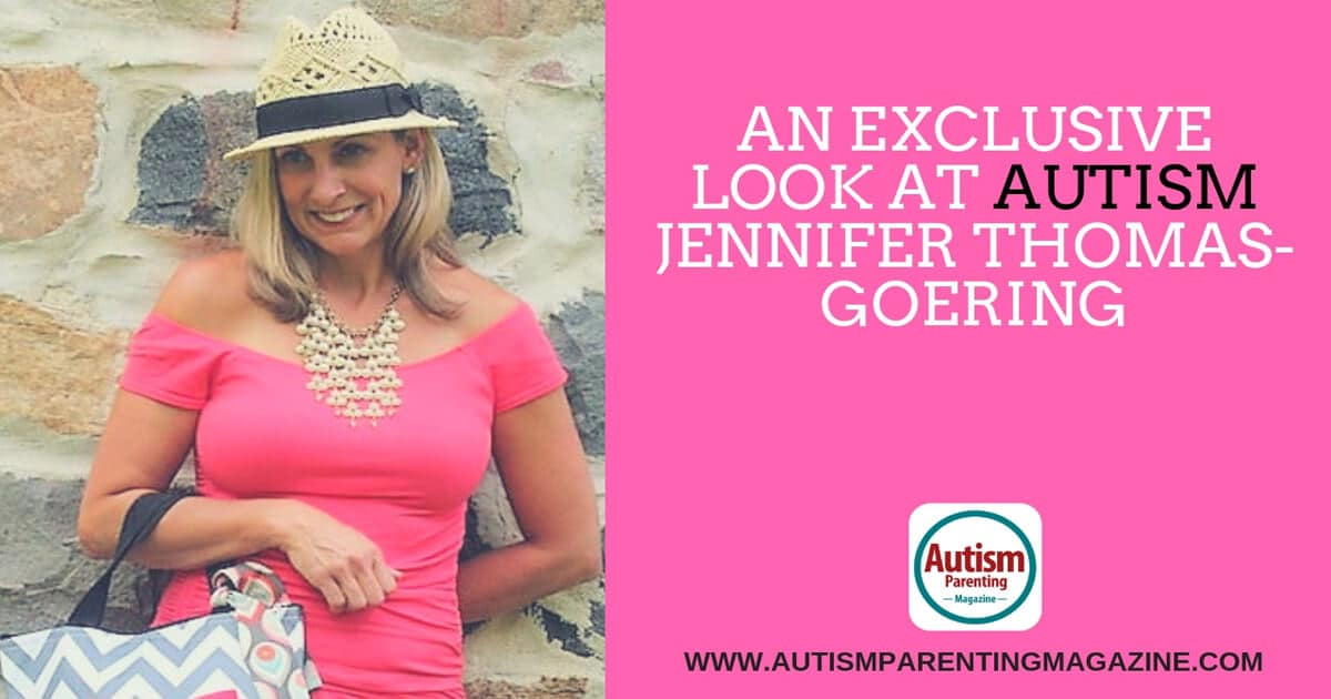 An Exclusive Look at AUTISM Jennifer Thomas-Goering https://www.autismparentingmagazine.com/exclusive-look-with-jennifer-goering/