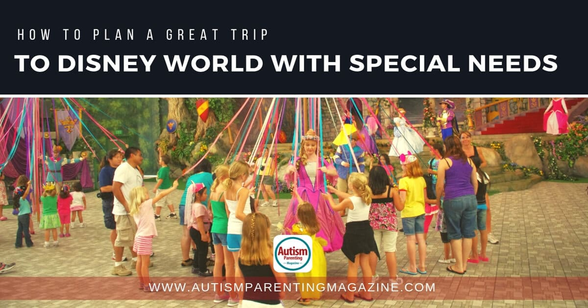 How to Plan a Great Trip to Disney World With Special Needs https://www.autismparentingmagazine.com/great-trip-with-special-needs/