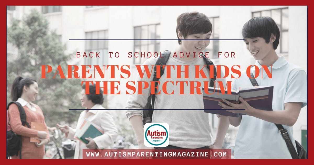 Back to School Advice for Parents With Kids on the Spectrum https://www.autismparentingmagazine.com/back-to-school-advice-for-parents/