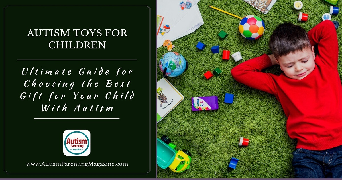 Autism Toys for Children: Ultimate Guide for Choosing the Best Gift for Your Child With Autism https://www.autismparentingmagazine.com/best-autism-toys/