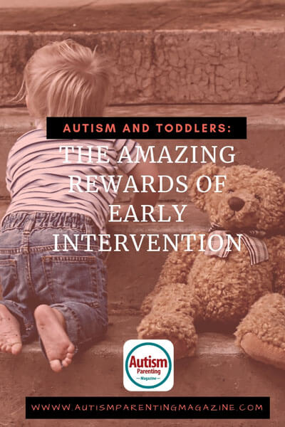 Autism and Toddlers: The Amazing Rewards Of Early Intervention https://www.autismparentingmagazine.com/amazing-rewards-of-early-intervention/