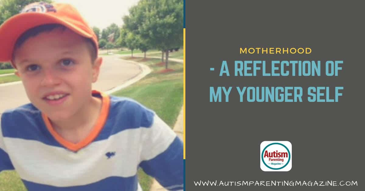 Motherhood - A Reflection of My Younger Self https://www.autismparentingmagazine.com/reflection-of-my-younger-self/