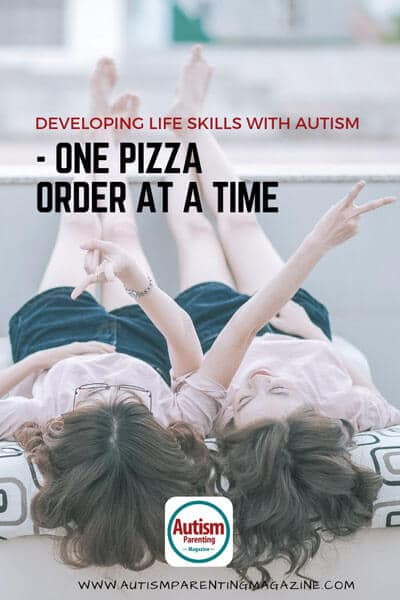 Developing Life Skills With Autism-One Pizza Order at a Time https://www.autismparentingmagazine.com/developing-life-skills-with-autism/
