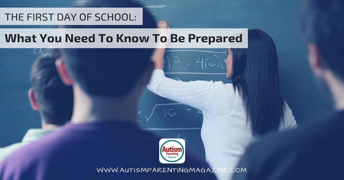 The First Day Of School: What You Need To Know To Be Prepared https://www.autismparentingmagazine.com/first-day-of-school-preparation/
