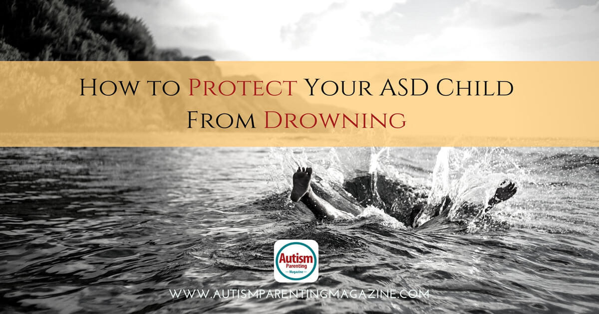 How to Protect Your ASD Child From Drowning https://www.autismparentingmagazine.com/protect-your-child-from-drowning/