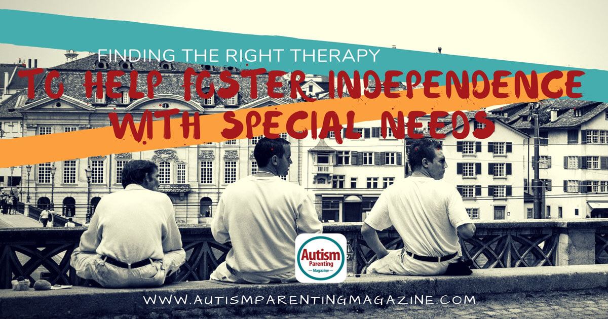 Finding the Right Therapy to Help Foster Independence With Special Needs https://www.autismparentingmagazine.com/right-therapy-with-special-needs/