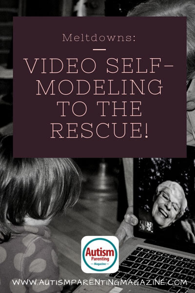 Meltdowns: Video Self-Modeling to the Rescue! https://www.autismparentingmagazine.com/video-self-modeling-to-the-rescue/