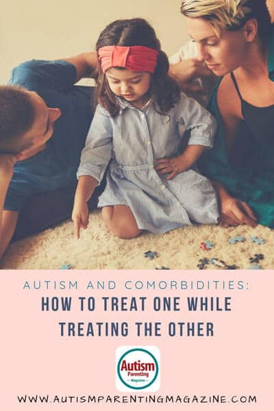 Autism and Comorbidities: How to Treat One While Treating the Other https://www.autismparentingmagazine.com/treat-one-while-treating-the-other/