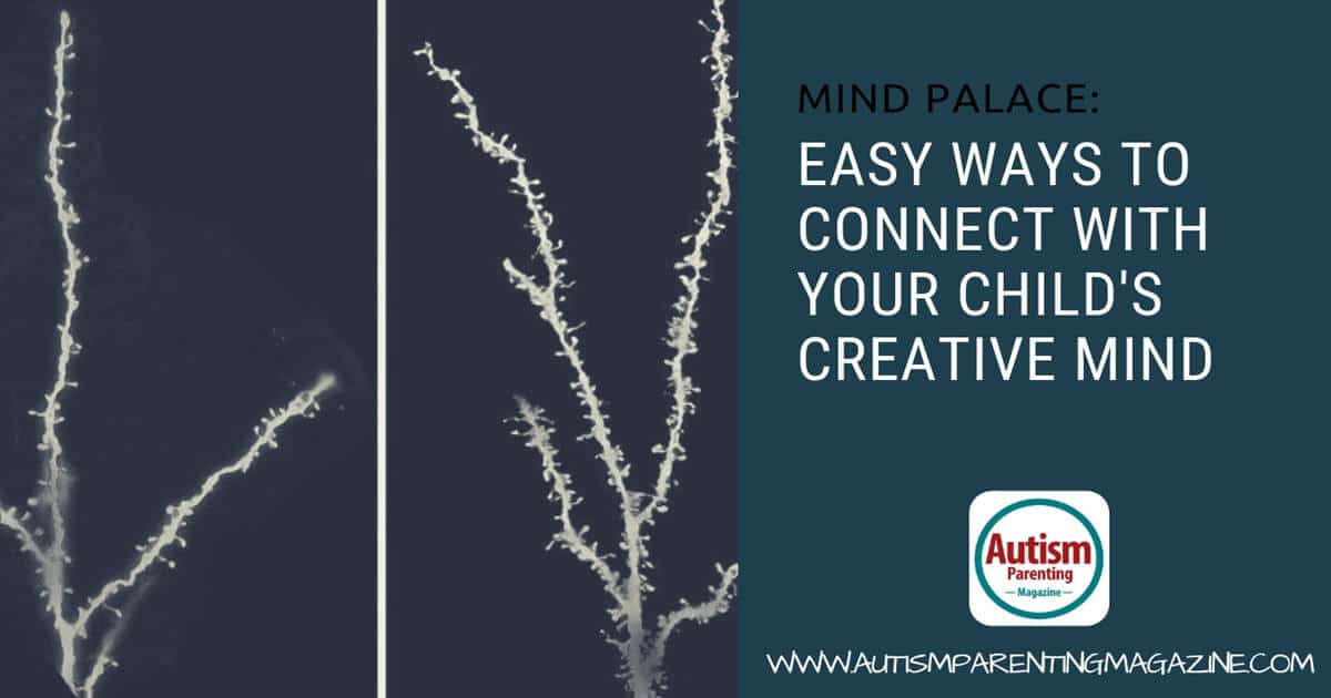 Mind Palace: Easy Ways to Connect With Your Child's Creative Mind https://www.autismparentingmagazine.com/connect-with-childs-creative-mind/